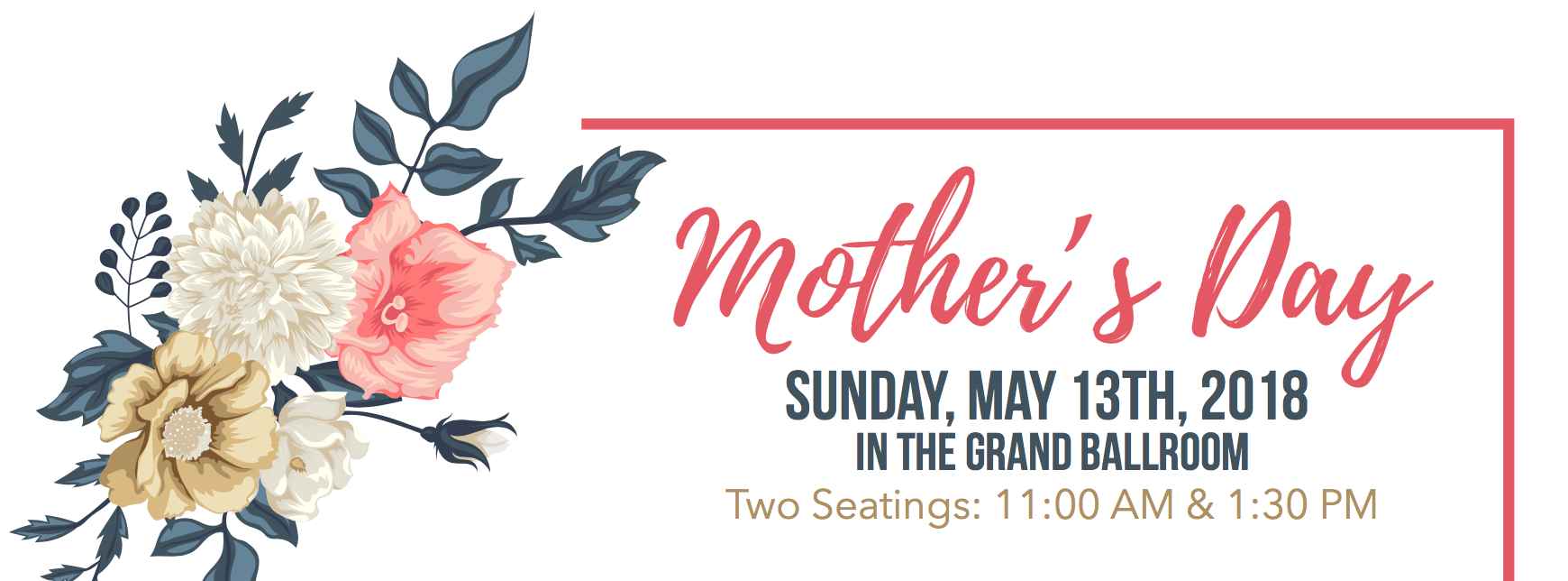 Make Your Reservations for<br><strong>Mother's Day 2018</strong>